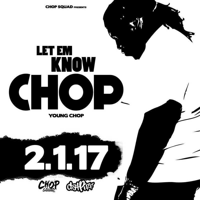 """Young Chop – """"Let Em Know Chop"""" #LetEmKnowChop [Mixtape]"""