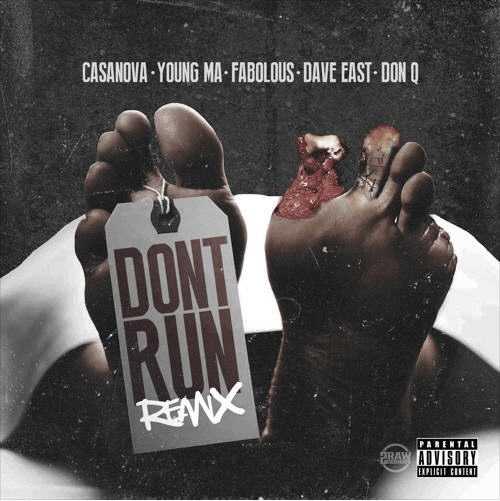 "Casanova – ""Don't Run"" (Remix) Feat. Young MA, Fabolous, Dave East & Don Q [Audio]"