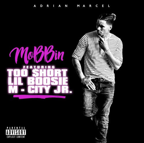 "Adrian Marcel Ft. Too $hort, Lil Boosie & M City Jr – ""Mobbin"" [Audio]"