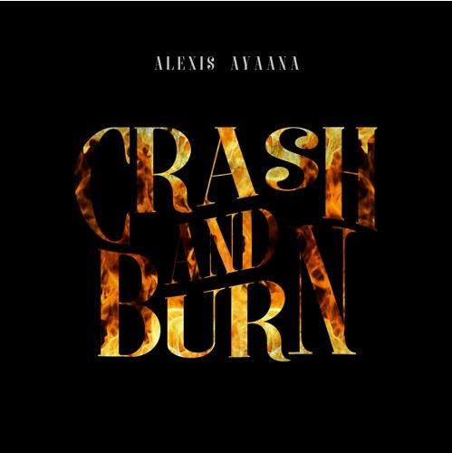 """New Music: Alexis Ayaana – """"Crash And Burn"""" [Audio]"""