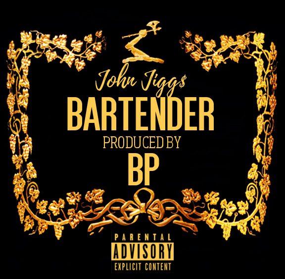 "John Jigg$ New Single ""Bartender"" (Prod By BP) [Audio]"