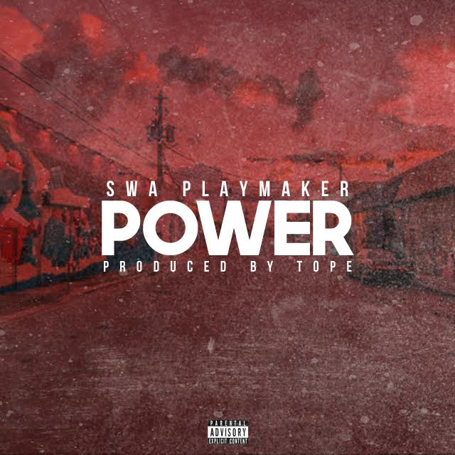 "Swa Playmaker – ""Power"" (Produced by TOPE) [Audio]"