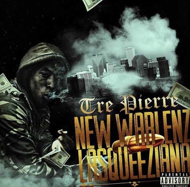 Album Stream: New Orleans' Artist Tre Pierre Drops His Debut Album New Warlenz Lasqueeziana [Audio]