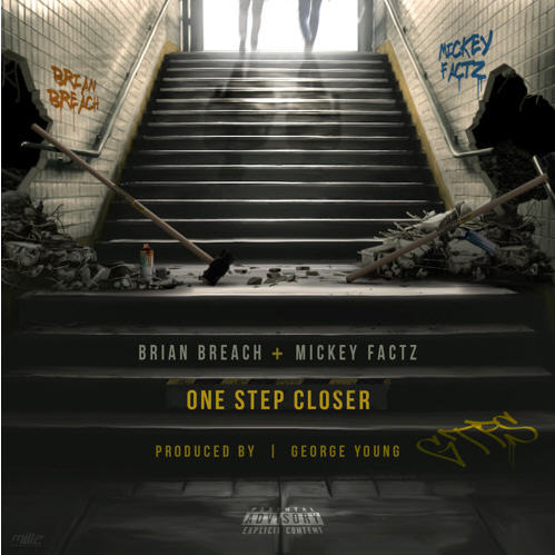 "Brian Breach – ""One Step Closer"" ft. Mickey Factz (Prod. by George Young) [Audio]"