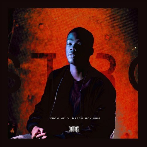 """Stro Releases New Single, """"From Me"""" feat. Marco Mckinnis [Audio]"""