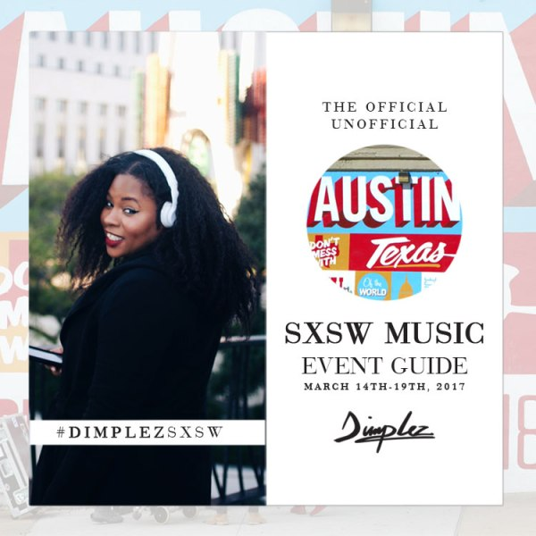 Miss Dimplez Presents SXSW 2017 Music Event Guide #DimplezSXSW #SXSW17