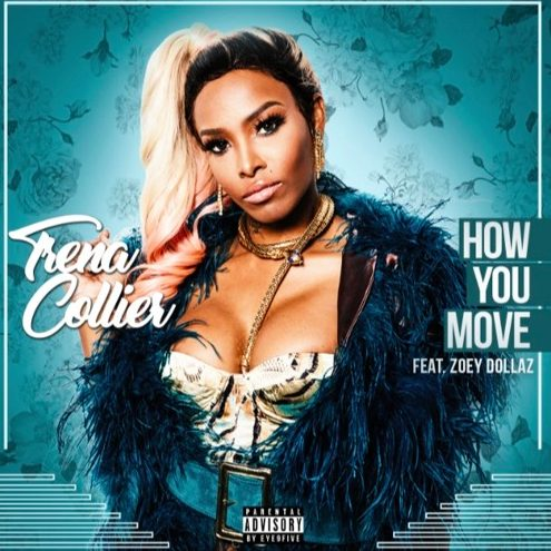 "ZOEY DOLLAZ JUMPS ON TRENA COLLIER'S TRACK ""HOW YOU MOVE"" [AUDIO]"