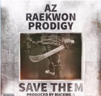"""AZ feat. Raekwon & Prodigy – """"Save Them"""" (prod. by Buckwild & Jay Allen) [Audio]"""