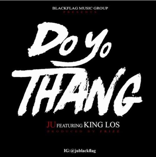 """Ju & King Los – """"Do Yo Thang"""" (Prod. by Fr!zz) [Audio]"""