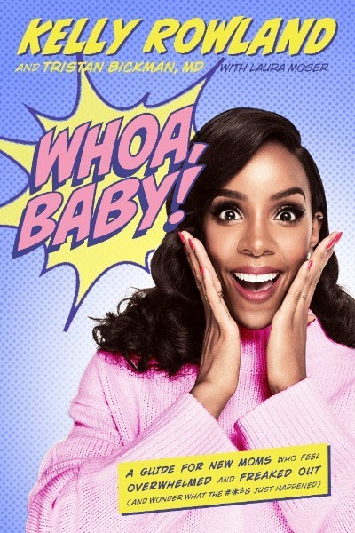 "Kelly Rowland Drops Debut Book ""WHOA, BABY!"" TODAY! ? [News]"