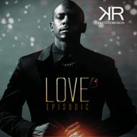 "Album Stream: Keith Robinson – ""Love Episodic"" [Audio]"