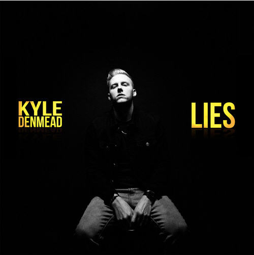"Kyle Denmead releases the first single ""Lies"" from his upcoming project [Audio]"