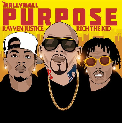 "Mally Mall – ""Purpose"" Ft. Rich The Kid And Rayven Justice [Audio]"