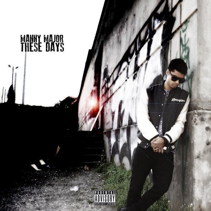 "Manny Major – ""These Days"" (Prod. By E. Smitty) [Audio]"