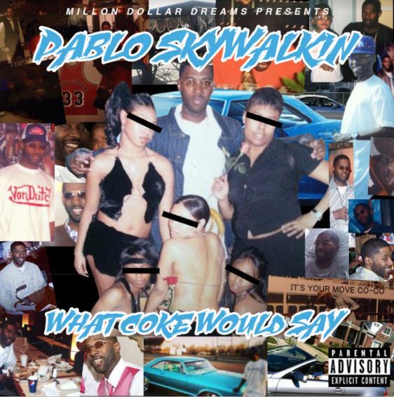 "Album Stream: Pablo Skywalkin – ""What Coke Would Say"" [Audio]"
