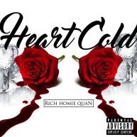 """Rich Homie Quan – """"Heart Cold"""" [Audio]"""