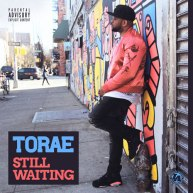 "Torae – ""Still Waiting"" [Audio]"