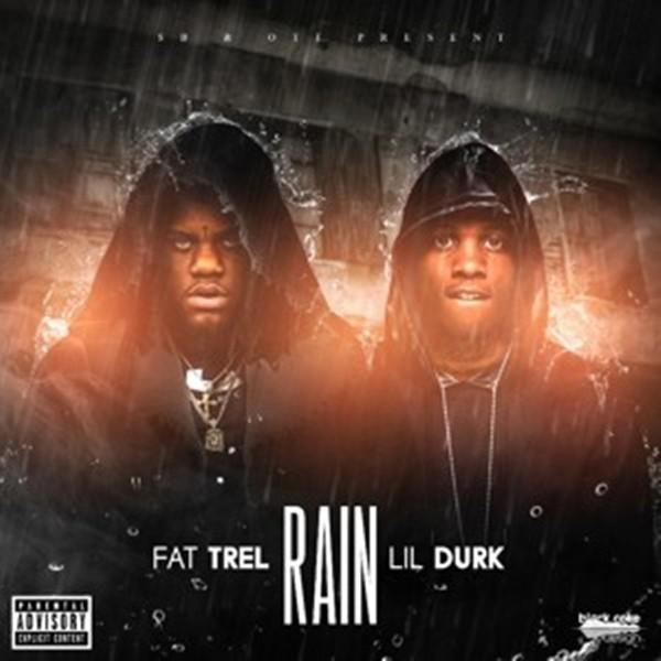 """Fat Trel – """"Rain"""" Feat. Lil Durk [Audio]"""