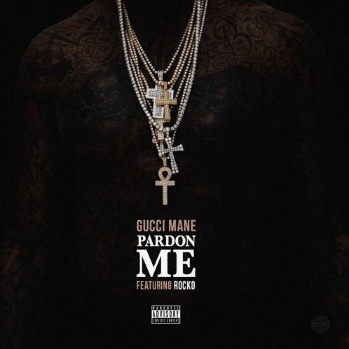 """Gucci Mane – """"PARDON ME"""" Ft. Rocko [Audio]"""
