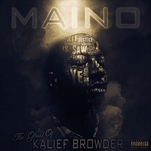 "Maino – ""The Ghost Of Kalief Browder"" [Audio]"