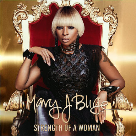 "Album Stream: Mary J Blige – ""Strength of a Woman"" [Audio]"