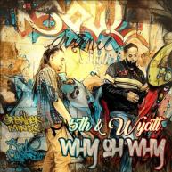 """5th & Wyatt – """"Why Oh Why"""" [Audio]"""