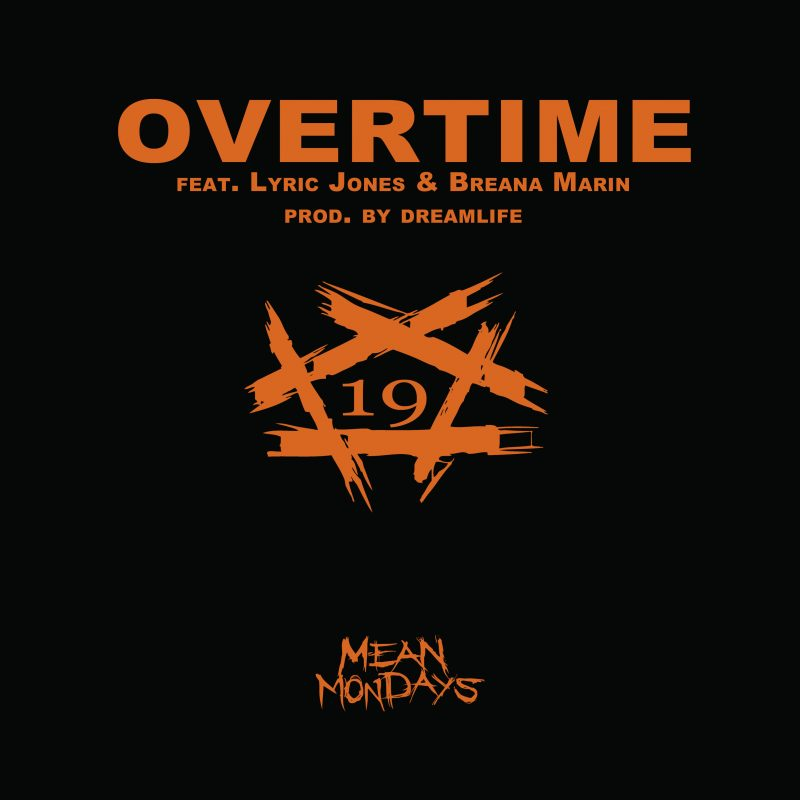 "R-Mean Ft. Lyric Jones – ""Overtime"""