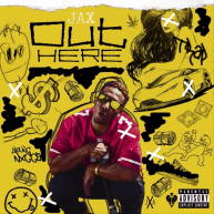 """Cali's Own JAX Drops """"Out Here"""" [Audio]"""
