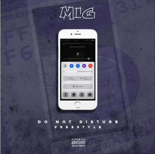 "M.I.G. – ""Do Not Disturb"" (Freestyle) [Audio]"