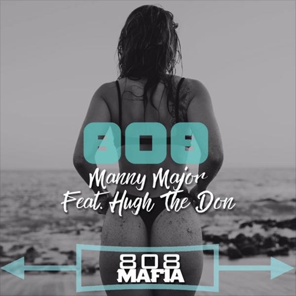 "Manny Major Feat. Hugh The Don – ""808"" (Prod. By 808 Mafia)"