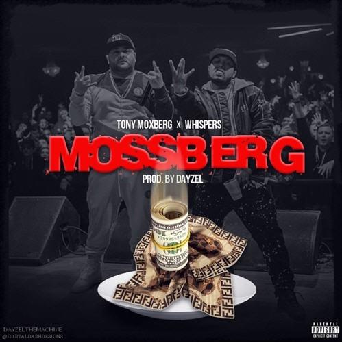 Tony Moxberg & Whispers – 'Mossberg' (Prod. By Dayzel)