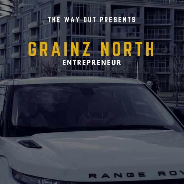 """Grainz North – """"Entreprenuer"""" [Audio]"""