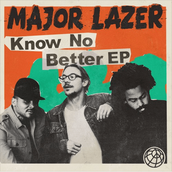 "EP Stream: Major Lazer – ""Know No Better"" [Audio]"