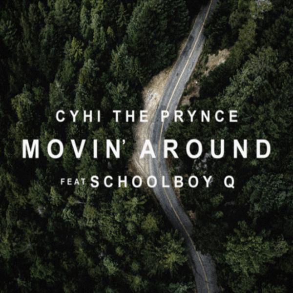 """CyHi The Prynce – """"Movin' Around"""" (feat. ScHoolboy Q) [Audio]"""