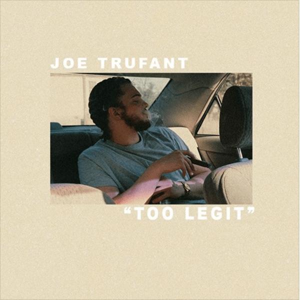"Joe Trufant – ""Too Legit"" [Audio]"