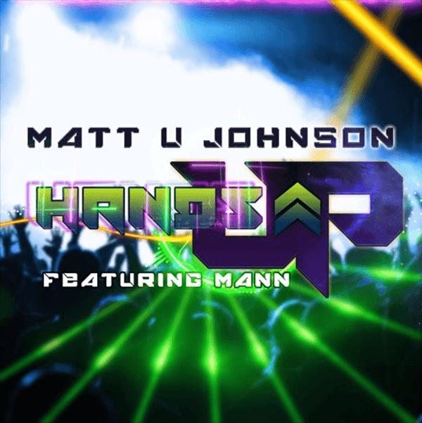 """Mann and Matt U Johnson Drops """"Hands Up!"""" Remix"""