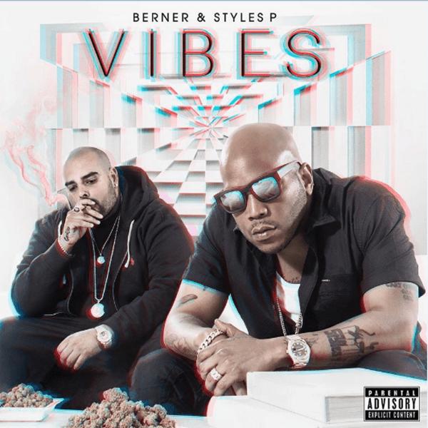 "Album Stream: Berner & Styles P – ""Vibes"""
