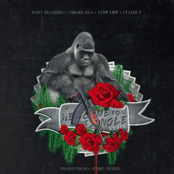 "Tony Moxberg Ft. Smoke Dza, Snyp Life & Styles P – ""Welcome to the Jungle"" (Remix)"