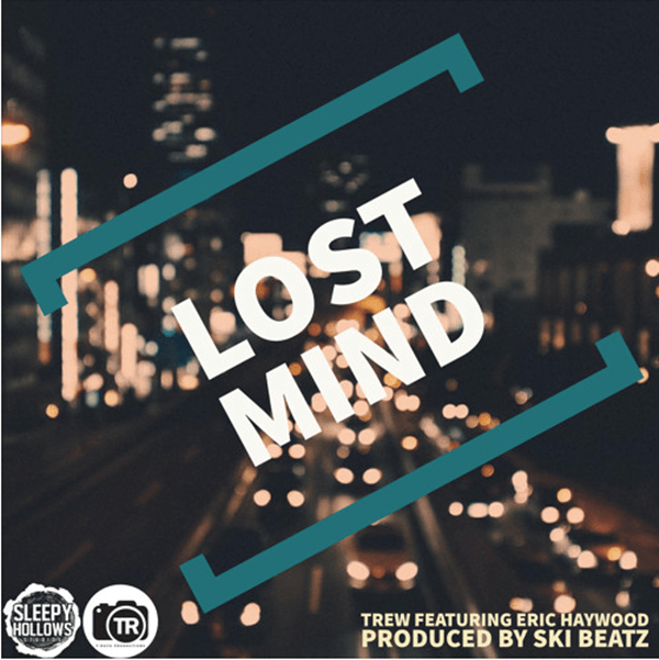"Trew Shares New Single ""Lost Mind"" Featuring Ski Beatz & Eric Haywood"