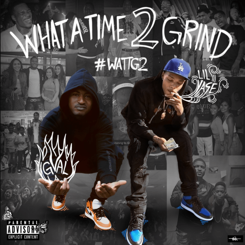 """Album Stream: G-Val & Lil Yase – """"What A Time to Grind  2"""" [Audio]"""