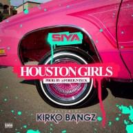 "Siya – ""Houston Girls"" ft. Kirko Bangz"