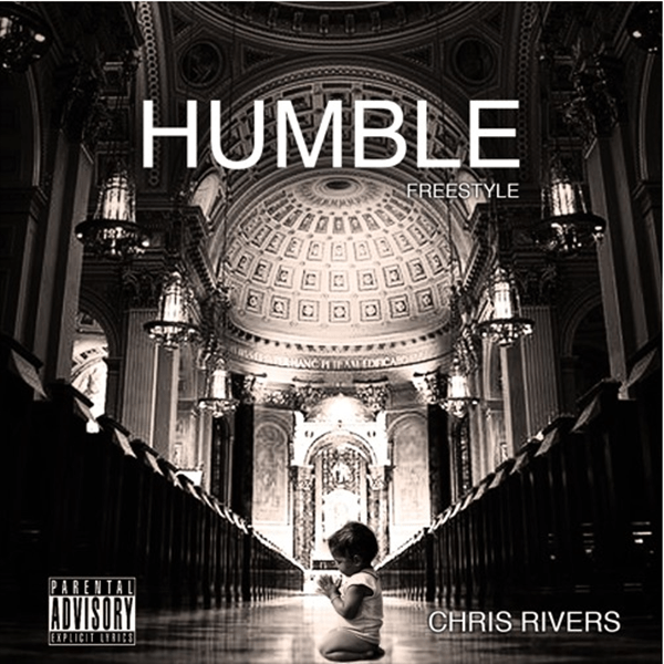 "Chris Rivers – ""Humble"" Freestyle [Audio]"