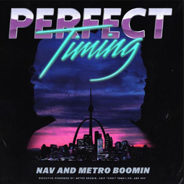 """Album Stream: Nav & Metro Boomin – """"Perfect Timing"""" [Audio]"""