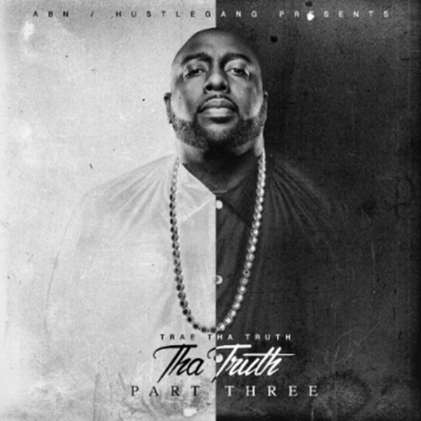 "Album Stream: Trae Tha Truth – ""Tha Truth, Pt. 3"" [Audio]"