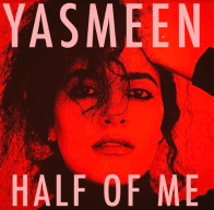 """Yasmeen Gives Us Another Anthem with """"Half of Me"""""""