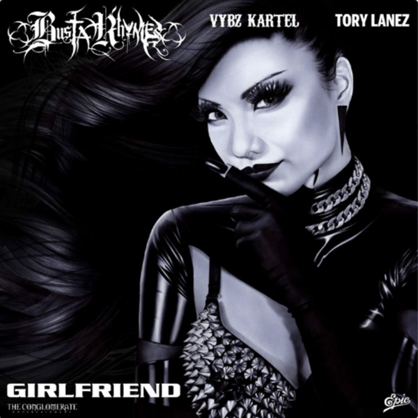 Busta Rhymes – Girlfriend Feat. Vybz Kartel, Tory Lanez [Audio]