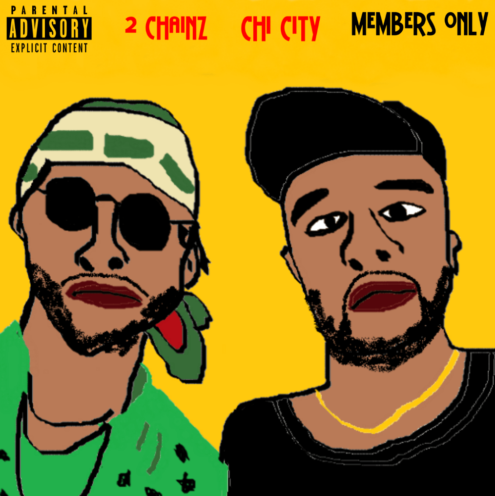 """Chi City Featuring 2 Chainz – """"Members Only"""""""
