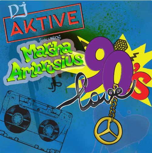 DJ Aktive – 90's Love feat. Marsha Ambrosius