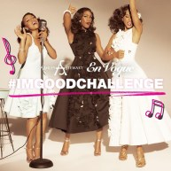 THE EN VOGUE / ASHLEY STEWART #IMGOODCHALLENGE IS UP NOW; ENTER TO WIN A TRIP TO THE FINALE