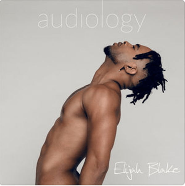 Album Stream: Elijah Blake – Audiology [Audio]